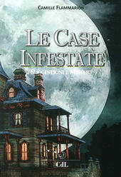 Le case infestate. Suggestioni e misteri