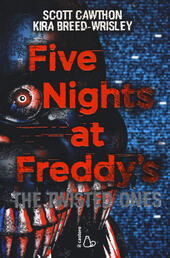 Five nights at Freddy's. The twisted ones. Vol. 2
