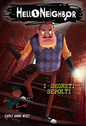 I segreti sepolti. Hello Neighbor. Vol. 3