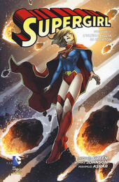 L' ultima figlia di Krypton. Supergirl. Vol. 1