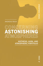 Concerning astonishing atmospheres. Aisthesis, aura and atmospheric portfolio