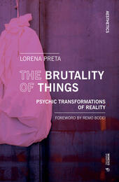 The brutality of things. Psychic transformations of reality