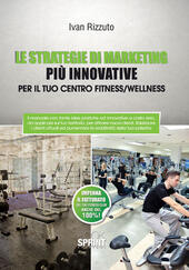 Le strategie di marketing più innovative per il tuo centro fitness/wellness