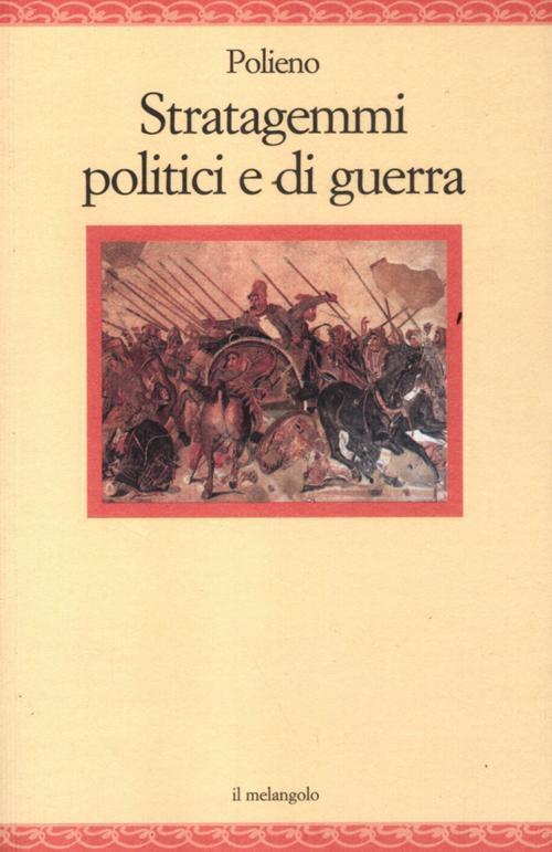 Stratagemmi politici e di guerra polieno libro for Lista politici italiani
