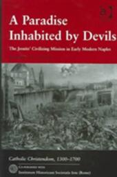 Paradise inhabited by devils. The jesuits' civilizing mission in early modern Naples (A)