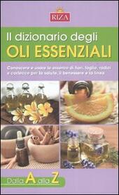 Il Dizionario Degli Oli Essenziali M Fiorella Coccolo Libro Libraccio It