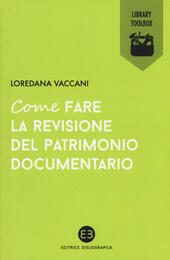 Come fare la revisione del patrimonio documentario