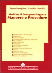 Manovre e procedure. Medicina di emergenza-urgenza