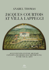 Jacques Courtois at Villa Lappeggi. Seventeenth century military exploits and Medici self-referencing in the visual arts