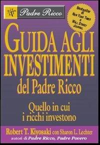 Image of Guida agli investimenti. Quello in cui i ricchi investono
