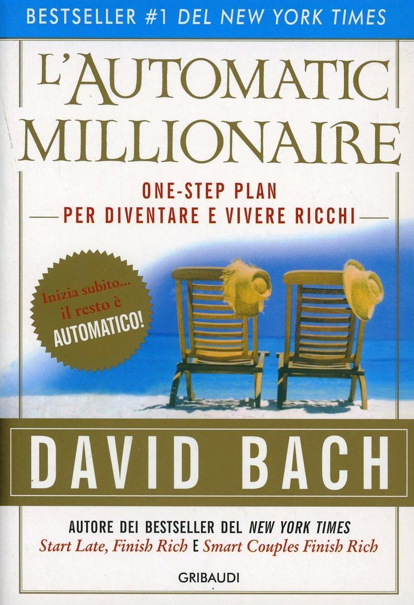 Image of L' automatic millionaire. Un one-step plan per diventare ricchi