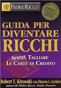 Image of Guida per diventare ricchi. Senza tagliare le carte di credito