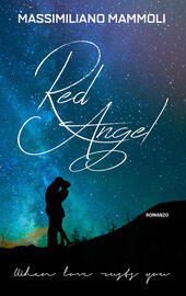 Red Angel. When love rusts you