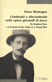 Continuità e discontinuità nelle opere giovanili di Joyce. Da «Stephen hero» a «A portrait of the artist as a young man»
