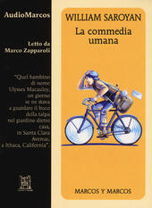 La commedia umana letto da Marco Zapparoli. Audiolibro. CD Audio formato MP3  - William Saroyan Libro - Libraccio.it