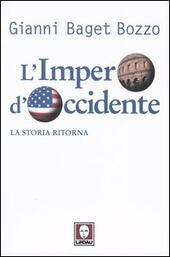 L' impero d'Occidente. La storia ritorna