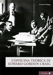L' officina teorica di Edward Gordon Craig