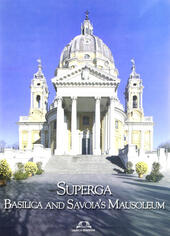 Superga. Basilica and Savoia's Mausoleum. Ediz. inglese
