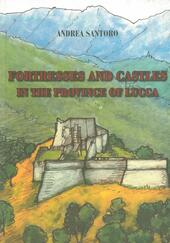 Fortresses and castles in the province of Lucca  - Andrea Santoro Libro - Libraccio.it