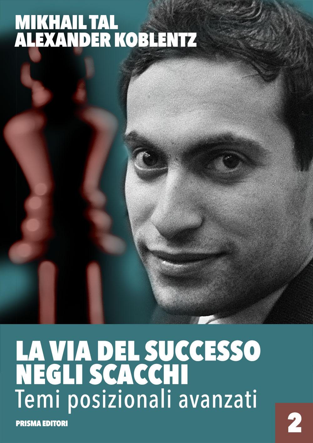 Image of La via del successo negli scacchi. Vol. 2: Temi posizionali avanzati.