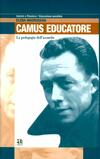La pedagogia dell'assurdo. Albert Camus come educatore