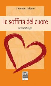 La soffitta del cuore. Small things
