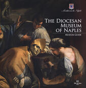 The Diocesan Museum of Naples. Museum guide