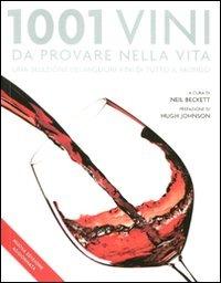 Image of 1001 vini da provare nella vita. Una selezione dei migliori vini d..