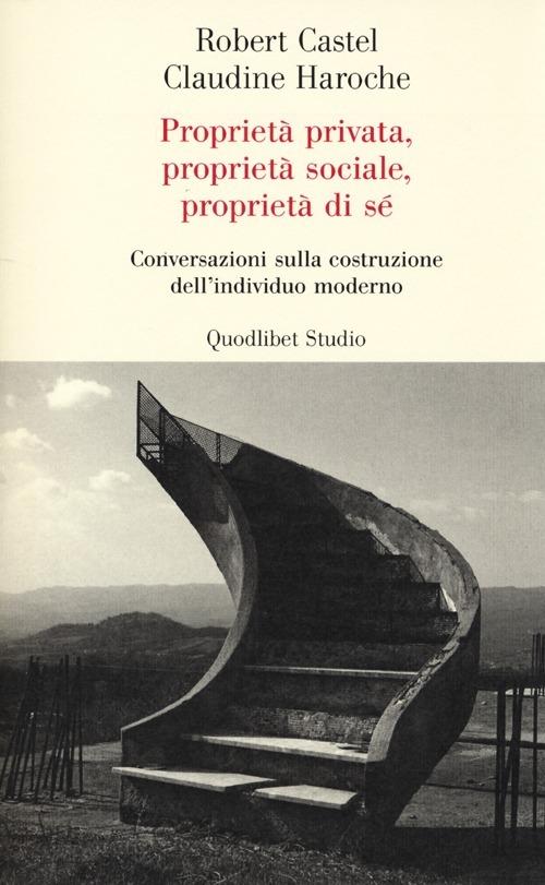 Image of Proprietà privata, proprietà sociale, proprietà di sé. Conversazio..