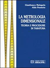 Metrologia dimensionale. Teoria e procedure di taratura