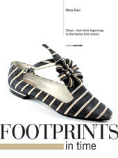 Footprints in time. Shoes, from their beginnings to the twenty first century