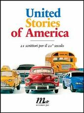 United Stories of America. 21 scrittori per il 21° secolo