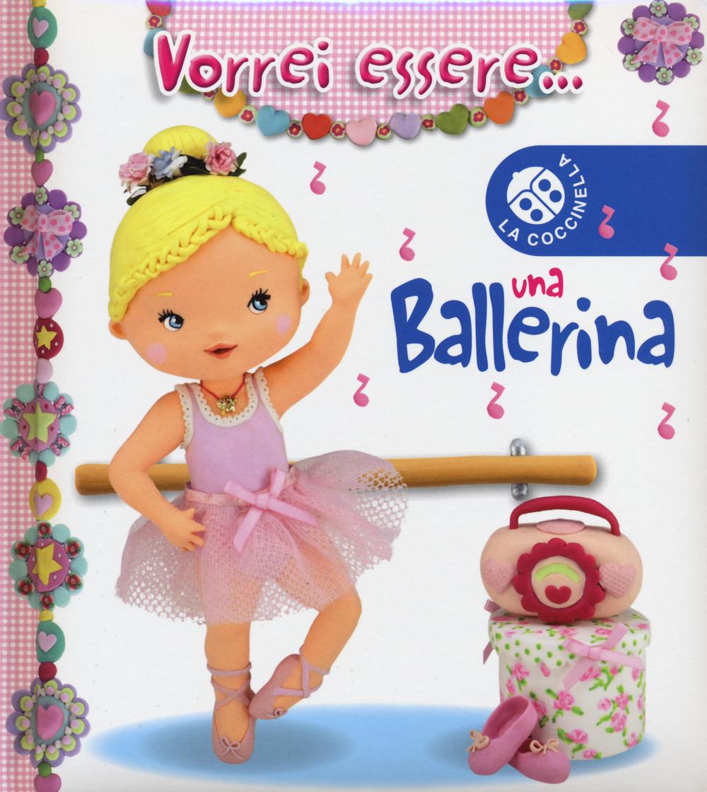 Image of Vorrei essere... una ballerina. Ediz. illustrata