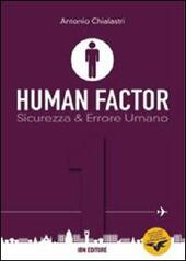 Human factor. Vol. 1: Sicurezza & errore umano.