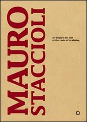 Mauro Staccioli. All'origine del fare. Ediz. italiana e inglese