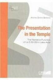 The presentation in the temple. The narrative function of Lk 2:22-39 in Luke-Acts