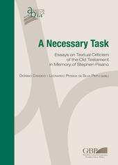 A necessary task. Essays on textual criticism of the Old Testament in memory of Stephen Pisano