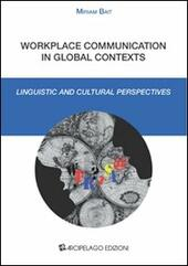 Workplace communication in global context. Linguistic and cultural perpectives