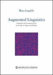 Augmented linguistics. Language and communication in the age of augmented reality