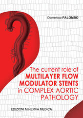 The current role of multilayer flow modulator stents in complex aortic pathology