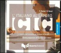 Image of L' italiano al lavoro. CIC. Livello intermedio. CD Audio
