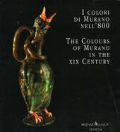 I colori di Murano nell'800-The colours of Murano in the XIX century