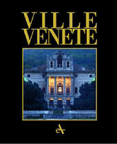 Ville venete. The villa civilization in the Mainland dominion