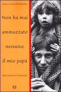 mai_ammazzato_nessuno_papà_salani