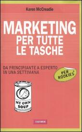 Marketing per tutte le tasche per rookies