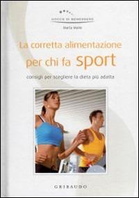 Image of (NUOVO o USATO) La corretta alimentazione per chi fa sport