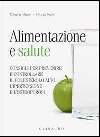 Image of Alimentazione e salute. consigli per prevenire il colesterolo alto..