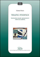 Telling findings. Translating islamic archaeology through Corpora  - Gianna Fusco Libro - Libraccio.it