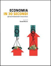 Economia in 30 secondi  Libro - Libraccio.it