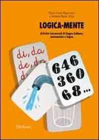 Image of Logica-mente. Attività trasversali di lingua italiana, matematica ..